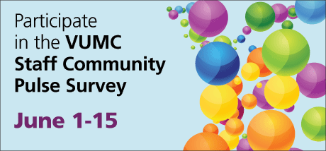 participate in the VUMC Staff community Pulse Survey
